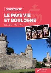 Dernières parutions dans Je découvre, Je découvre le Pays Vie et Boulogne