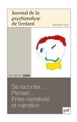 Dernières parutions sur Revues de psychanalyse, Journal de la psychanalyse de l'enfant N° 1/2020 : La narrativité