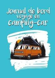 Dernières parutions sur Récits de voyages-explorateurs, Journal de bord voyage en camping-car