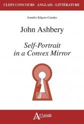 Dernières parutions sur AGREGATION, John ASHBERY - Self-Portrait in a Convex Mirror