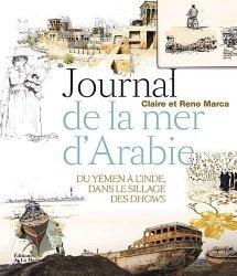 Dernières parutions dans Tourisme et voyages, Journal de la mer d'Arabie. Du Yémen à l'Inde, dans le sillage des Dhows