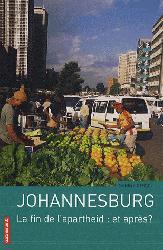 Dernières parutions dans Villes en mouvement, Johannesburg - La fin de l'apartheid : et après ?