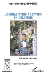 Dernières parutions dans Documents Amérique latine, Journal d'une adoption en Colombie. Aller simple Cali-Paris