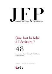 Dernières parutions sur Revues de psychanalyse, Journal Français de Psychiatrie N° 48 : Que fait la folie à l'écriture ?