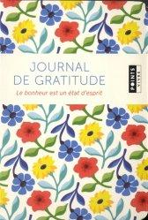 Dernières parutions dans Points Vivre, Journal de gratitude. Le bonheur est un état d'esprit