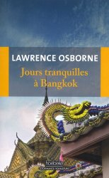 Dernières parutions dans Étonnants voyageurs, Jours tranquilles à Bangkok