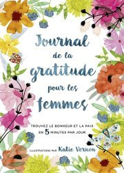 Dernières parutions sur Pensée positive, Journal de gratitude pour les femmes