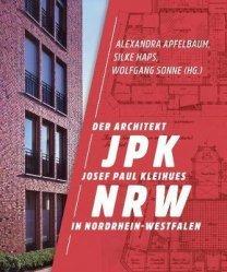 Dernières parutions sur Histoire de l'architecture, Jpk nrw the architect josef paul kleihues in nordrhein-westfalen /anglais