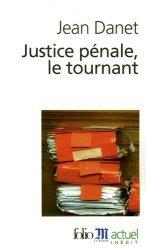 Dernières parutions dans Folio actuel, Justice pénale, le tournant
