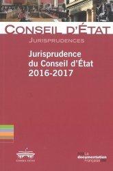 Dernières parutions sur Conseil d'état, Jurisprudence du Conseil d'Etat. Edition 2016-2017