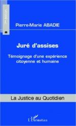Dernières parutions dans La justice au quotidien, Juré d'assises. Témoignage d'une expérience citoyenne et humaine