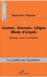 Dernières parutions dans La justice au quotidien, Justice, avocats, litiges : mode d'emploi. Plaidoyer pour la médiation, 2e édition