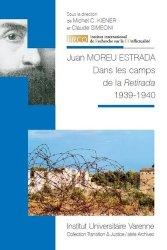 Dernières parutions dans Transition & justice, Juan Moreu Estrada. Dans les camps de la Retirada 1939-1940, Edition bilingue français-catalan