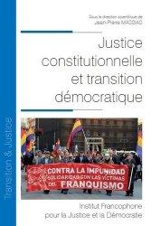 Dernières parutions dans Transition & justice, Justice constitutionnelle et transition démocratique