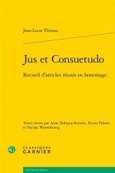 Dernières parutions sur Histoire du droit, Jus et Consuetudo