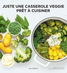 Dernières parutions sur Cuisine végétarienne, Juste une casserole Veggie