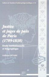 Dernières parutions dans Cahiers de l'Institut d'Anthropologie Juridique, Justice et juges de paix de Paris (1789-1838). Etude institutionnelle et biographique https://fr.calameo.com/read/000015856c4be971dc1b8