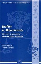 Dernières parutions dans Cahiers de l'Institut d'Anthropologie Juridique, Justice et Miséricorde. Discours et pratiques dans l'Occident médiéval https://fr.calameo.com/read/000015856c4be971dc1b8