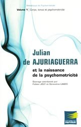 Souvent acheté avec La danse dans le processus thérapeutique, le Julian de Ajuriaguerra et la naissance de la psychomotricité