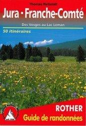 Dernières parutions dans Guide de randonnées, Jura - Franche-Comté. Des Vosges au lac Léman
