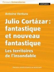 Dernières parutions sur Examens, Julio Cortázar : fantastique et nouveau fantastique
