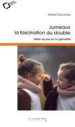 Dernières parutions sur Frères et Soeurs, Jumeaux, la fascination du double