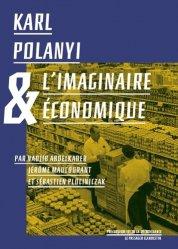 Dernières parutions dans Les précurseurs de la décroissance, Karl Polanyi et la société de marché