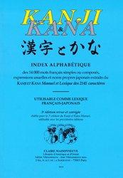 Dernières parutions sur ECRITURE JAPONAISE, Index alphabétique des 14 000 mots français simples ou composés, expressions usuelles et noms propres japonais extraits du Kanji et Kana manuel et lexique des 2141 caractères utilisable comme lexique français-japonais