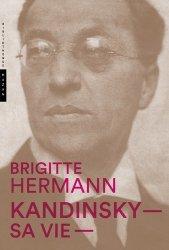 Dernières parutions dans Bibliothèque Hazan, Kandinsky, sa vie