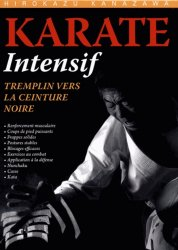 Dernières parutions sur Karaté, Karaté intensif. Tremplin vers la ceinture noire