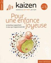 Dernières parutions dans Hors-série, Kaizen - Pour une enfance plus joyeuse tOME 1 : de 0 à 6 ans