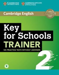 Dernières parutions sur Cambridge English Key and Key for Schools, Key for Schools Trainer 2 - Six Practice Tests without Answers with Audio