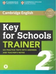 Dernières parutions sur Cambridge English Key and Key for Schools, Key for Schools Trainer 2 - Six Practice Tests with Answers and Teacher's Notes with Audio