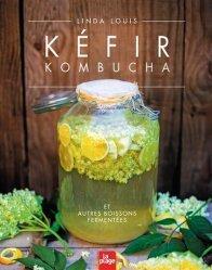 Nouvelle édition Kéfir Kombucha et autres boissons fermentées