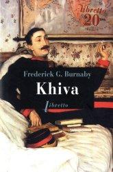 Dernières parutions dans Libretto, Khiva. Au galop vers les cités interdites d'Asie centrale 1875-1876