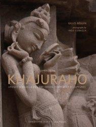 Dernières parutions sur Art de l'Asie du sud-est, Khajuraho, apogée sensuel de l'art indien. Temples et sculptures