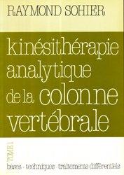 Souvent acheté avec La kinésithérapie Analytique de la lombalgie, le Kinésithérapie analytique de la colonne vertébrale Tome 1