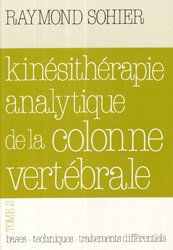 Souvent acheté avec La kinésithérapie Analytique de la lombalgie, le Kinésithérapie analytique de la colonne vertébrale Tome 2