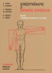 Souvent acheté avec Anatomie de l'appareil locomoteur Pack 3 volumes, le Kinésithérapie 3 Membre supérieur