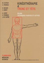 Souvent acheté avec Anatomie de l'appareil locomoteur Pack 3 volumes, le Kinésithérapie 4 Tronc et tête