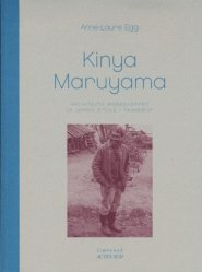 Dernières parutions dans L'impensé, Kinya Maruyama. Architecte workshopper - Le jardin étoilé / Paimboeuf