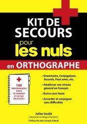 Dernières parutions dans Pour les Nuls, Kit de secours pour les nuls en orthographe