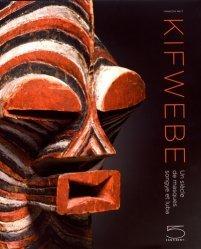 Dernières parutions sur Art africain, Kifwebe. Un siècle de masques songye et luba