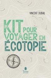 Dernières parutions sur Ecologie - Environnement, Kit de survie pour voyager en ecotopia