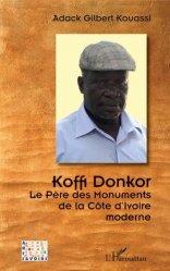 Dernières parutions dans Arts et savoirs, Koffi Donkor. Le père des monuments de la Côte d'Ivoire moderne