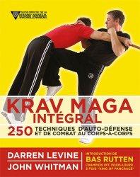 Dernières parutions sur Arts martiaux, Krav maga intégral. 250 techniques d'auto-défense et de combat
