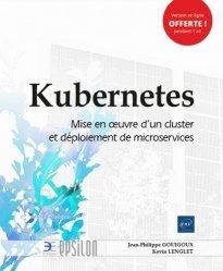 Dernières parutions sur Développement d'applications, Kubernetes - Mise en oeuvre d'un cluster et déploiement de microservices