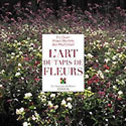 Dernières parutions sur Dessins - Plans - Conception, L'art du tapis de fleurs