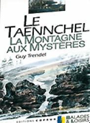 Dernières parutions dans Balades et loisirs, Le Taennchel La montagne aux mystères
