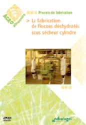 Dernières parutions sur Industrie des fruits et légumes, La fabrication de flocons déshydratés sous sécheur cylindre